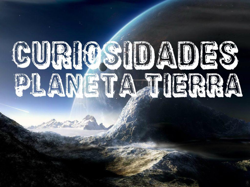 curiosidades del planeta tierra